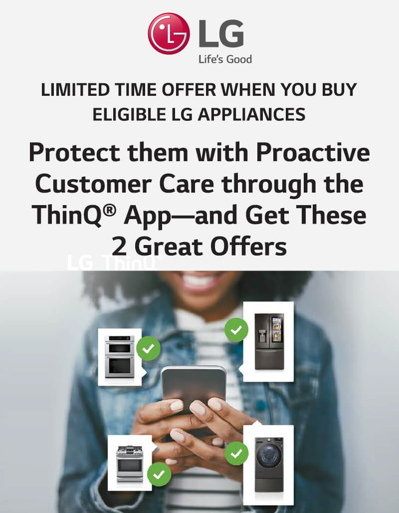 Buy an eligible LG Appliance and get complimentary Proactive Customer Care